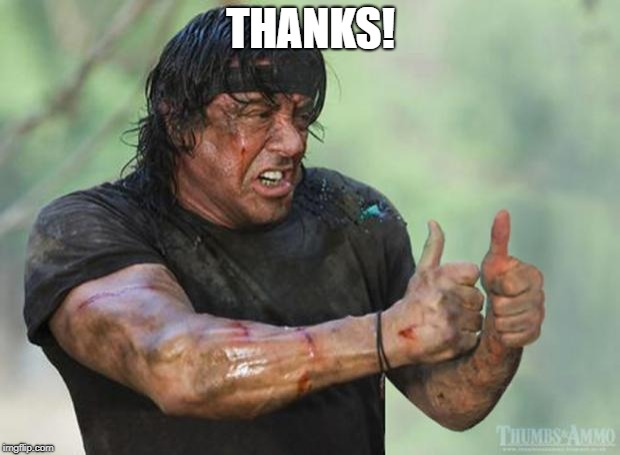 Thumbs Up Rambo | THANKS! | image tagged in thumbs up rambo | made w/ Imgflip meme maker