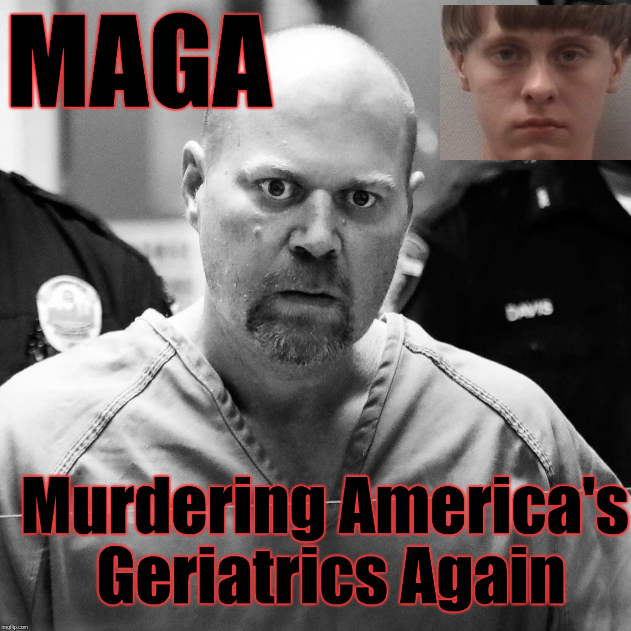 MAGA | Murdering America's Geriatrics Again MAGA | image tagged in maga,racist,racist trump,the racism doesn't exist racist,memes,political meme | made w/ Imgflip meme maker