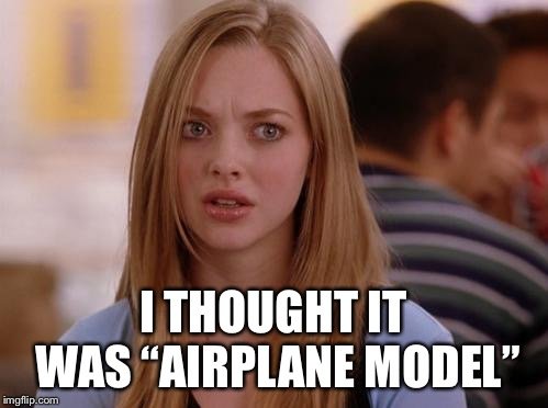 "OMG Karen Meme | I THOUGHT IT WAS ""AIRPLANE MODEL"" 