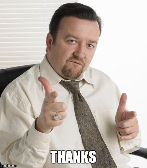 david brent thanks | THANKS | image tagged in david brent thanks | made w/ Imgflip meme maker
