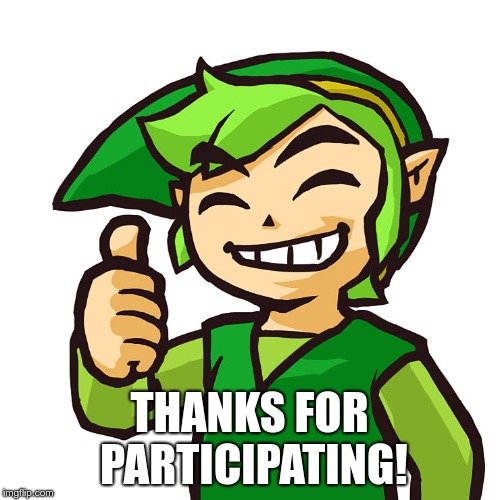 Happy Link | THANKS FOR PARTICIPATING! | image tagged in happy link | made w/ Imgflip meme maker