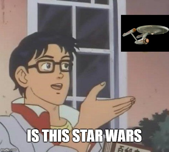 Is This A Pigeon Meme | IS THIS STAR WARS | image tagged in memes,is this a pigeon | made w/ Imgflip meme maker