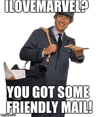 Mailman | ILOVEMARVEL? YOU GOT SOME FRIENDLY MAIL! | image tagged in mailman | made w/ Imgflip meme maker