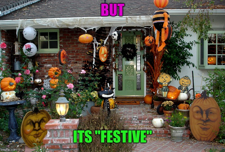 "BUT ITS ""FESTIVE"" 