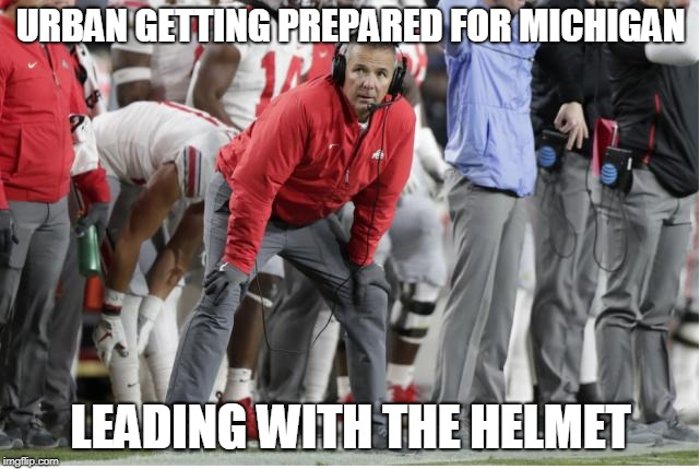 That's some bad helmet Urban. | URBAN GETTING PREPARED FOR MICHIGAN LEADING WITH THE HELMET | image tagged in urban meyer,ohio state,michigan,holed,football,ohio state sucks | made w/ Imgflip meme maker