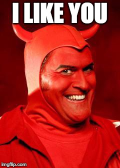 Devil Bruce | I LIKE YOU | image tagged in devil bruce | made w/ Imgflip meme maker