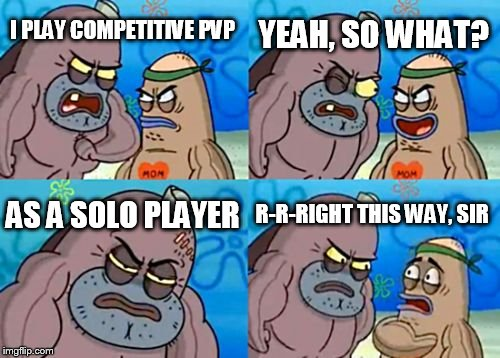 Competitive PVP Destiny 2 | I PLAY COMPETITIVE PVP YEAH, SO WHAT? AS A SOLO PLAYER R-R-RIGHT THIS WAY, SIR | image tagged in memes,how tough are you,destiny 2,pvp | made w/ Imgflip meme maker