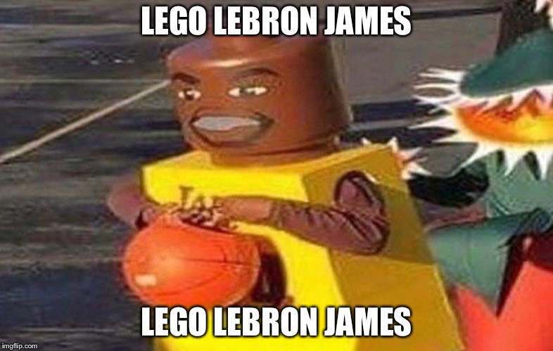 LEGO LEBRON JAMES LEGO LEBRON JAMES | image tagged in basketball,lebron james,memes,dank memes,cool,bottom text | made w/ Imgflip meme maker