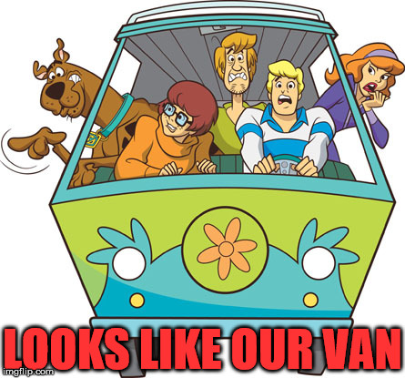Scooby Doo Meme | LOOKS LIKE OUR VAN | image tagged in memes,scooby doo | made w/ Imgflip meme maker