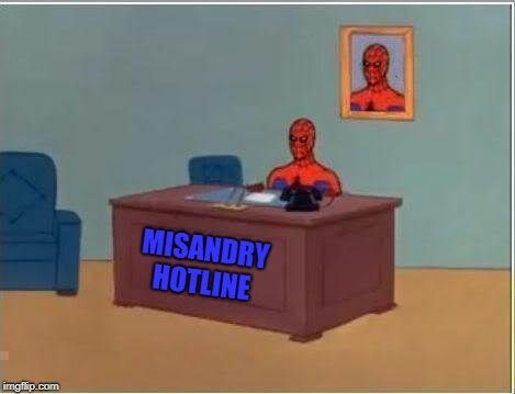 Why does the phone never ring here?  |  MISANDRY HOTLINE | image tagged in memes,spiderman computer desk,misandry,man,feminist | made w/ Imgflip meme maker