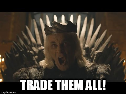 TRADE THEM ALL! | image tagged in major league baseball,gameofthrones,trade | made w/ Imgflip meme maker