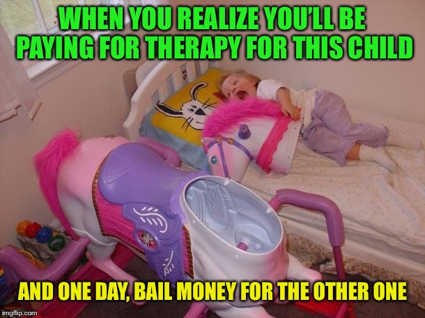 Well there goes saving for college | WHEN YOU REALIZE YOU'LL BE PAYING FOR THERAPY FOR THIS CHILD AND ONE DAY, BAIL MONEY FOR THE OTHER ONE | image tagged in memes,sibling rivalry,decapitation,spring horse,therapy,prank | made w/ Imgflip meme maker