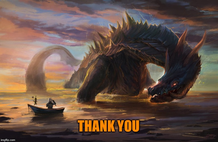 Big monster meme | THANK YOU | image tagged in big monster meme | made w/ Imgflip meme maker