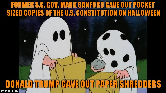 That Shredder Is Taking Up All The Space In My Bag! | FORMER S.C. GOV. MARK SANFORD GAVE OUT POCKET SIZED COPIES OF THE U.S. CONSTITUTION ON HALLOWEEN DONALD TRUMP GAVE OUT PAPER SHREDDERS | image tagged in charlie brown halloween rock,mark sanford,donald trump | made w/ Imgflip meme maker