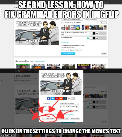 In the next lesson we'll talk about tags and how to create new ones | SECOND LESSON: HOW TO FIX GRAMMAR ERRORS IN IMGFLIP CLICK ON THE SETTINGS TO CHANGE THE MEME'S TEXT | image tagged in memes,dj's lessons,imgflip errors | made w/ Imgflip meme maker