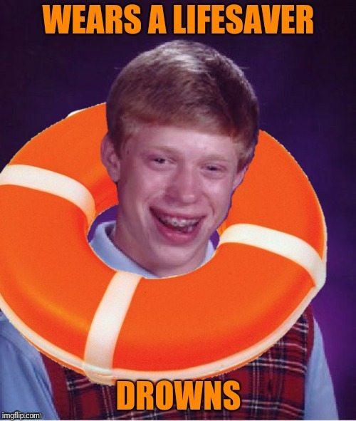 WEARS A LIFESAVER DROWNS | made w/ Imgflip meme maker