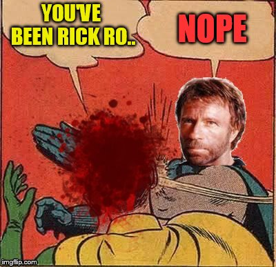 YOU'VE BEEN RICK RO.. NOPE | made w/ Imgflip meme maker