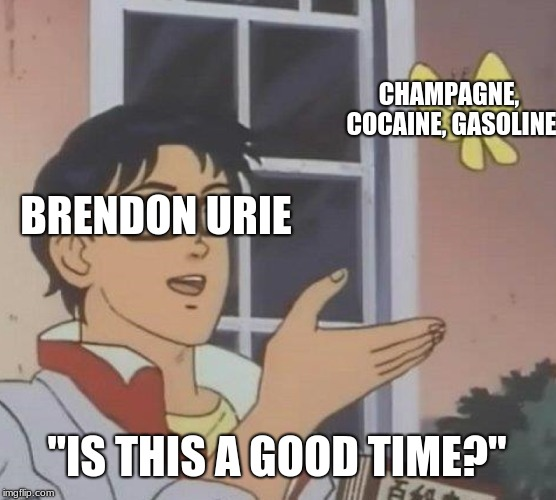 "Don't Threaten Me With A Good Time | BRENDON URIE CHAMPAGNE, COCAINE, GASOLINE ""IS THIS A GOOD TIME?"" 