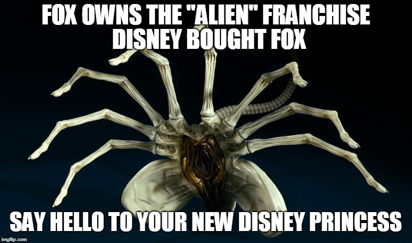 "New Disney Princess | FOX OWNS THE ""ALIEN"" FRANCHISE SAY HELLO TO YOUR NEW DISNEY PRINCESS DISNEY BOUGHT FOX 