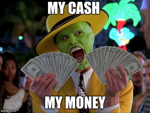Money Money | MY CASH MY MONEY | image tagged in memes,money money | made w/ Imgflip meme maker