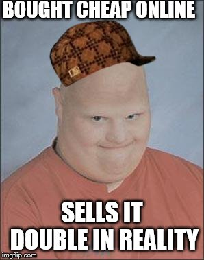 Memes, Bald Man | BOUGHT CHEAP ONLINE SELLS IT DOUBLE IN REALITY | image tagged in scumbag,memes bald man | made w/ Imgflip meme maker
