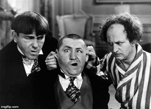 Three Stooges | image tagged in three stooges | made w/ Imgflip meme maker