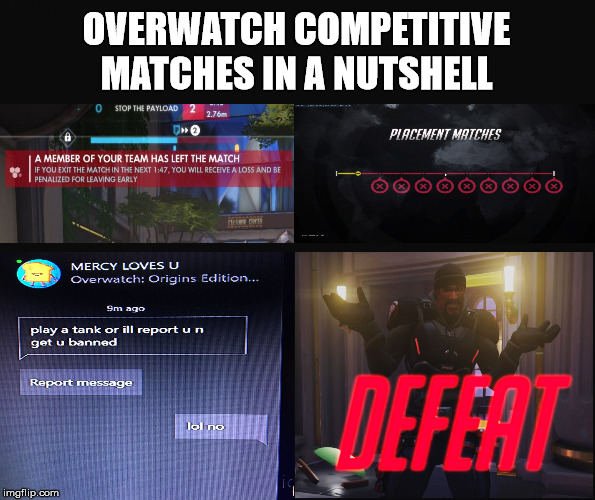 competitive matches | OVERWATCH COMPETITIVE MATCHES IN A NUTSHELL | image tagged in overwatch | made w/ Imgflip meme maker