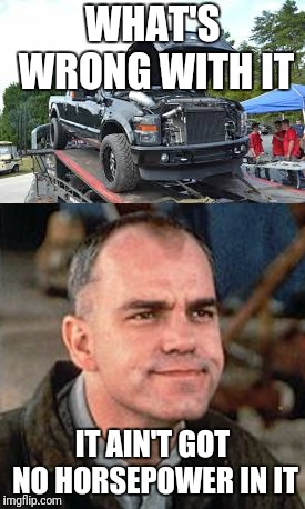 Add a bowtie, get extra HP | WHAT'S WRONG WITH IT IT AIN'T GOT NO HORSEPOWER IN IT | image tagged in ford,chevy,slingblade | made w/ Imgflip meme maker