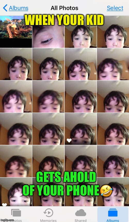 Gee, I wonder who's been on my phone? | WHEN YOUR KID GETS AHOLD OF YOUR PHONE | image tagged in kids,iphone,camera,funny memes | made w/ Imgflip meme maker