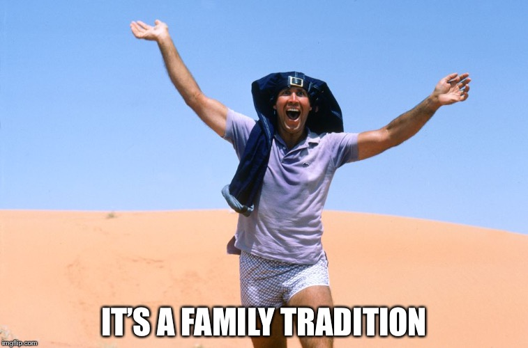 Clark griswald | IT'S A FAMILY TRADITION | image tagged in clark griswald | made w/ Imgflip meme maker