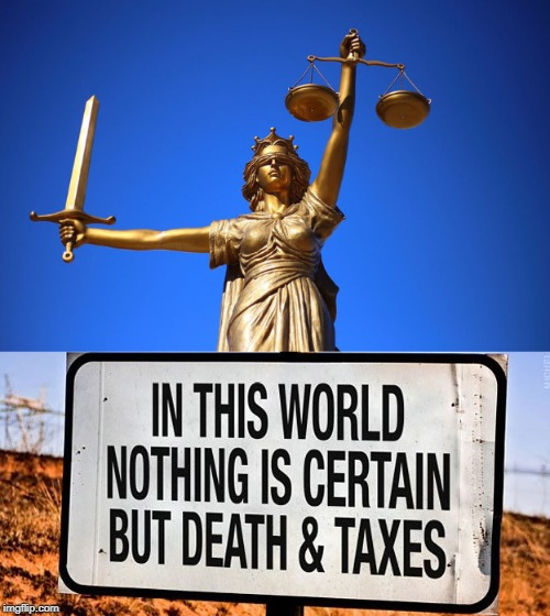 Death & Taxes | image tagged in death,taxes | made w/ Imgflip meme maker