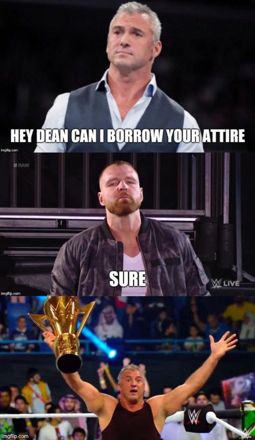 WWE Crown jewel meme | image tagged in memes,funny,dean ambrose,shane mcmahon,wwe | made w/ Imgflip meme maker