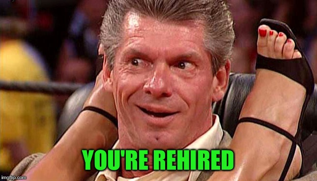 YOU'RE REHIRED | made w/ Imgflip meme maker