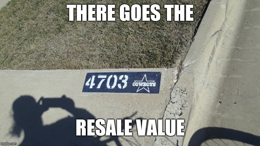 There goes the resale value | THERE GOES THE RESALE VALUE | image tagged in there goes the resale value,dallas cowboys,houston texans | made w/ Imgflip meme maker