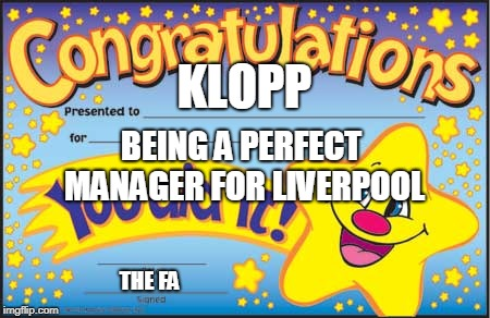 Happy Star Congratulations Meme | KLOPP BEING A PERFECT MANAGER FOR LIVERPOOL THE FA | image tagged in memes,happy star congratulations,liverpool | made w/ Imgflip meme maker