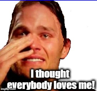crying Tom | I thought everybody loves me! | image tagged in crying tom | made w/ Imgflip meme maker