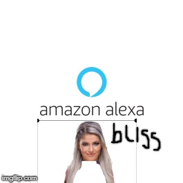 Amazon Alexa Bliss | image tagged in amazon,wwe,funny | made w/ Imgflip meme maker