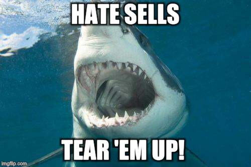HATE SELLS TEAR 'EM UP! | made w/ Imgflip meme maker