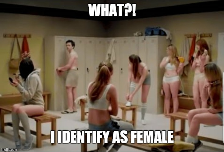 What's the problem? | WHAT?! I IDENTIFY AS FEMALE | image tagged in memes,funny memes | made w/ Imgflip meme maker