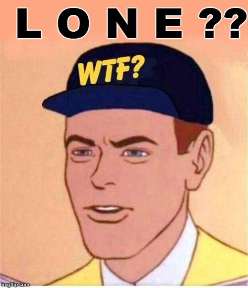L O N E ?? | made w/ Imgflip meme maker