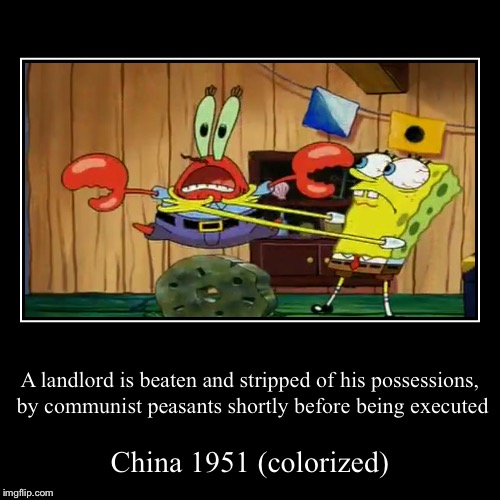 A landlord is beaten and stripped of his possessions, by communist peasants shortly before being executed | China 1951 (colorized) | image tagged in funny,demotivationals | made w/ Imgflip demotivational maker