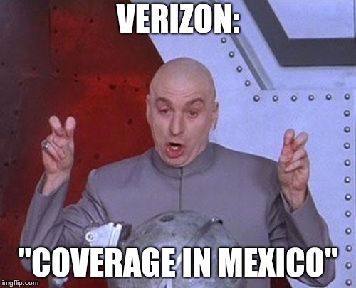 "Dr Evil Laser | VERIZON: ""COVERAGE IN MEXICO"" 