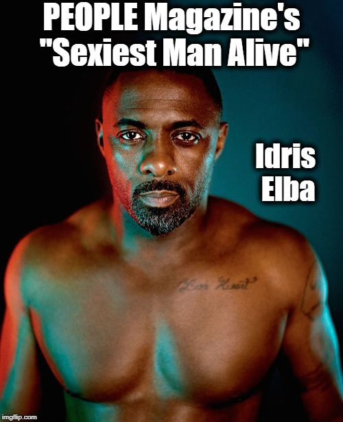 "Congratulations, sir! |  PEOPLE Magazine's ""Sexiest Man Alive""; Idris Elba 