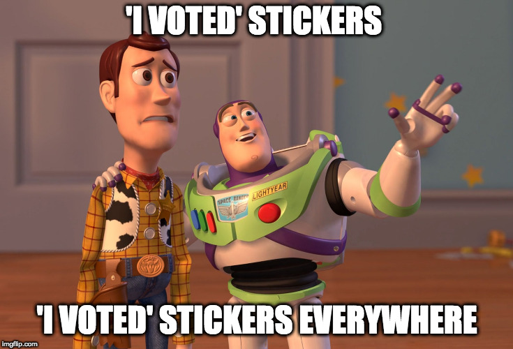 Do you want a cookie? | 'I VOTED' STICKERS 'I VOTED' STICKERS EVERYWHERE | image tagged in memes,i voted,trump,x x everywhere | made w/ Imgflip meme maker