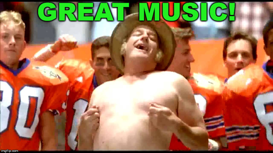 Waterboy nipple pinch | GREAT MUSIC! | image tagged in waterboy nipple pinch | made w/ Imgflip meme maker