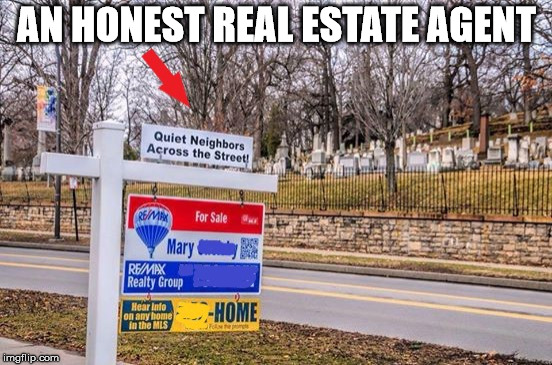 That Mary is a savage | AN HONEST REAL ESTATE AGENT | image tagged in real estate sign | made w/ Imgflip meme maker