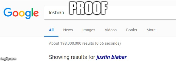 i found proof | PROOF | image tagged in lesbian,justin bieber,funny | made w/ Imgflip meme maker