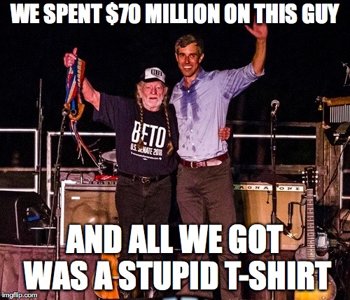 WE SPENT $70 MILLION ON THIS GUY AND ALL WE GOT WAS A STUPID T-SHIRT | image tagged in beto and willie | made w/ Imgflip meme maker