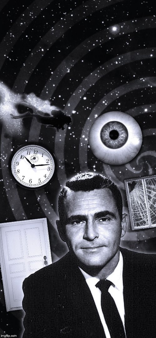 Twilight Zone | image tagged in twilight zone | made w/ Imgflip meme maker