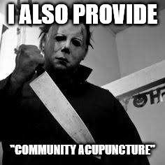 "It's all in the marketing | I ALSO PROVIDE ""COMMUNITY ACUPUNCTURE"" 